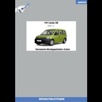 VW Caddy SB (20>) Reparaturleitfaden Karosserie Montagearbeiten Außen