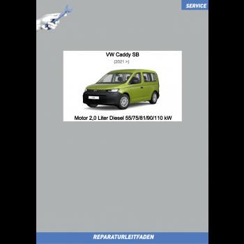 VW Caddy SB (20>) Reparaturleitfaden Motor 2,0 Liter TDI 55/75/81/90/110 kW