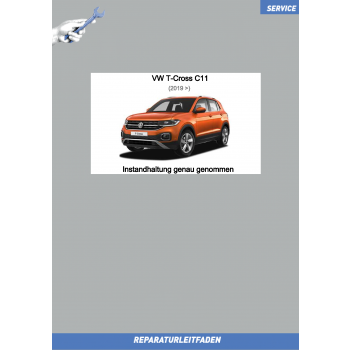 VW T-Cross C11 (19>) Reparaturleitfaden Instandhaltung genau genommen
