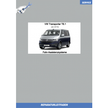 VW Transporter T6.1 (19>) Reparaturleitfaden Fahr-Assistenzsysteme