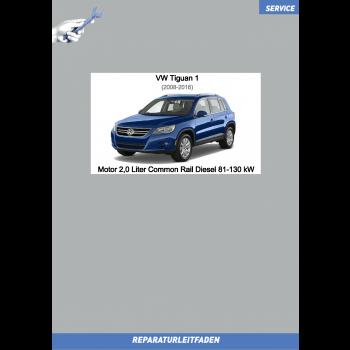VW Tiguan 1 (07-16) Reparaturleitfaden Motor 2,0 Liter Common Rail Diesel 81-130 kW