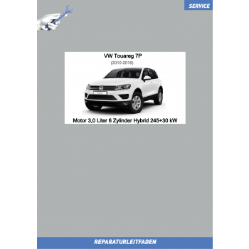 VW Touareg 7P (10-18) Reparaturleitfaden Motor 3,0 Liter 6 Zylinder Hybrid 245+30 kW
