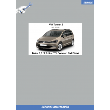 VW Touran (15 ➤) Reparaturleitfaden Motor 1,6 / 2,0 Liter TDI Common Rail Diesel