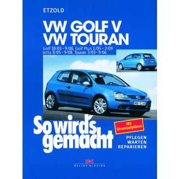 VW Golf 5 / Touran incl. GTI (03-09) Reparaturanleitung So wird`s gemacht